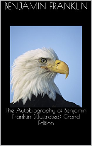 the-autobiography-of-benjamin-franklin-illustrated-grand-edition-english-edition