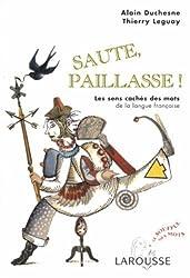 Saute, paillasse : Les sens cachés des mots de la langue française