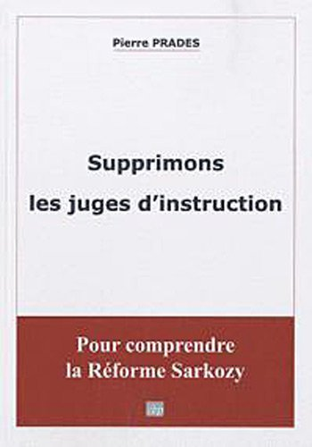 Supprimons les juges d'instruction