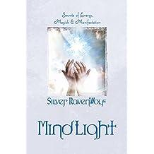 Mindlight: Secrets of Energy, Magick and Manifestation