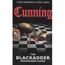 """Cunning: The """"Blackadder"""" Programme Guide"""