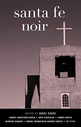 Santa Fe Noir (Akashic Noir Series) (English Edition) Mt Wellington