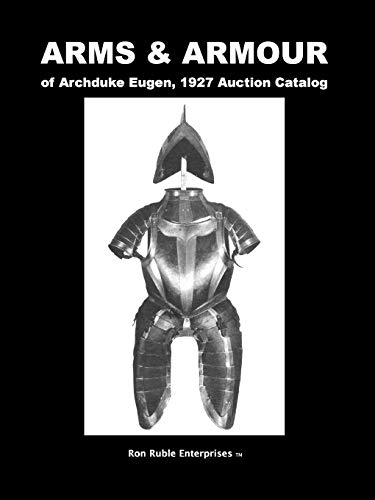 ARMS & ARMOUR of Archduke Eugen, 1927 Auction Catalog -