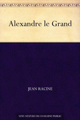 Alexandre le Grand par Jean Racine