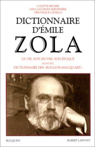 Dictionnaire d'Emile Zola, suivi du Dictionnaire des Rougon-Macquart par Véronique Lavielle, Colette Becker, Gina Gourdin-Serveniere