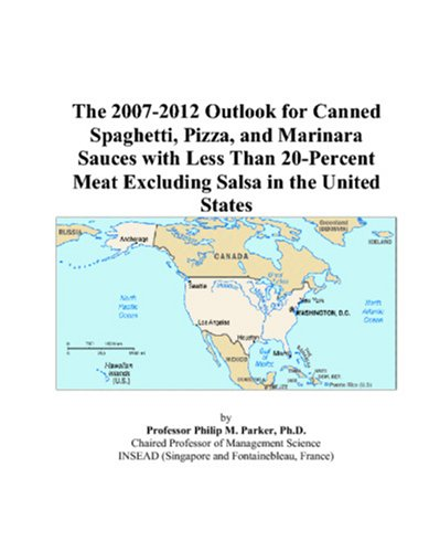 The 2007-2012 Outlook for Canned Spaghetti, Pizza, and Marinara Sauces with Less Than 20-Percent Meat Excluding Salsa in the United States