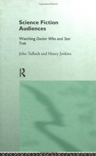 Science Fiction Audiences: Watching Star Trek and Doctor Who (Popular Fictions Series)