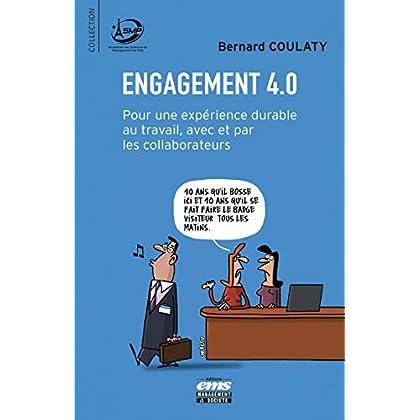 Engagement 4.0: Pour une expérience durable au travail, avec et par les collaborateurs