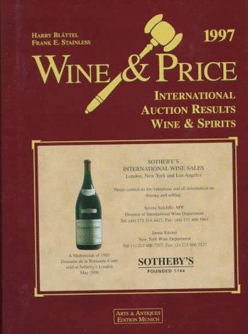 Wine & Price = Wein & Preis = Vin & Prix: International Auction Results Wine & Spirits = Internationale Auktions-Ergebnisse Wein & Spirituosen = Resultats Internationaux Des Ventes Aux enchere