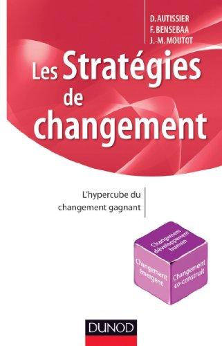 Les stratégies de changement : L'hypercube du changement gagnant (Stratégies et management)