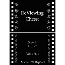 ReViewing Chess: Scotch, 4...Bc5, Vol. 178.1 (ReViewing Chess: Openings) (English Edition)