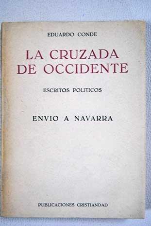 La cruzada de Occidente : escritos políticos : envío a Navarra / Eduardo Conde