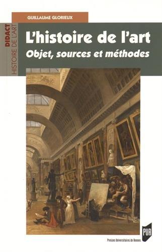 L'histoire de l'art : Objet, sources et méthodes