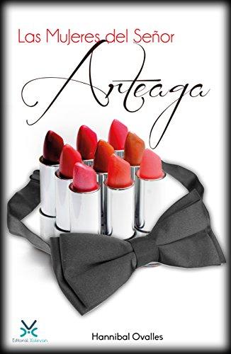 Las Mujeres del Señor Arteaga (Erotoamor nº 1)