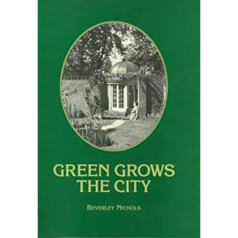 Green Grows the City: The Story of a London Garden