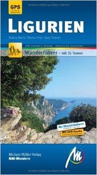 Ligurien MM-Wandern: Wanderführer mit GPS-kartierten Routen. ( 8. Juni 2011 )
