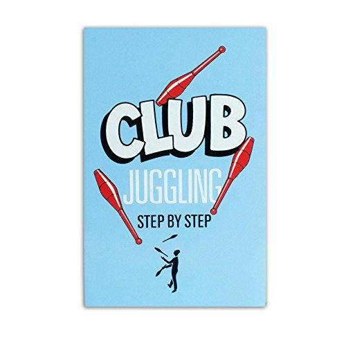 a-step-by-step-guide-to-the-art-of-club-juggling-by-butterfingers