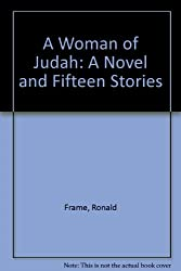 A Woman of Judah: A Novel and Fifteen Stories