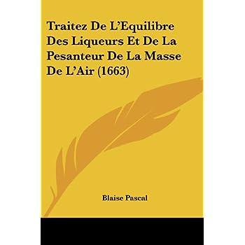 Traitez de L'Equilibre Des Liqueurs Et de La Pesanteur de La Masse de L'Air (1663)