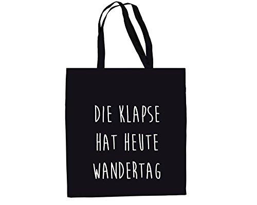 die Klapse hat heute Wandertag Jutebeutel bedruckt Motiv Spruch Einkaufstache Baumwolle (DIE KLAPSE)