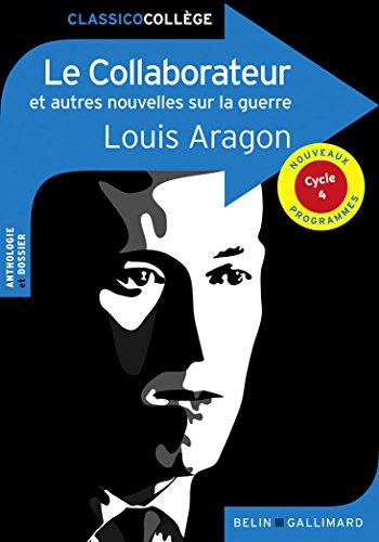 Le Collaborateur et autres nouvelles sur la guerre par Louis Aragon