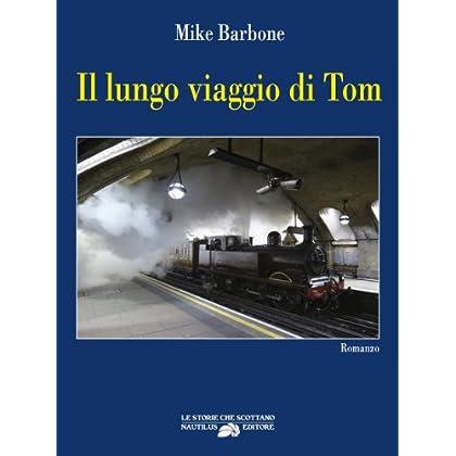 Il Lungo Viaggio Di Tom (Le Storie Che Scottano Vol. 2)