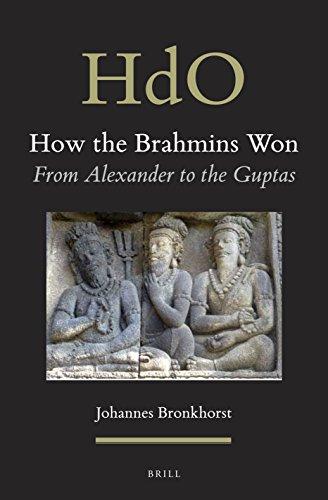 How the Brahmins Won: From Alexander to the Guptas (Handbook of Oriental Studies)