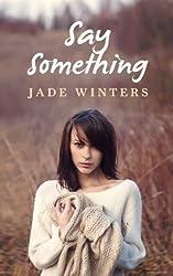 Say Something by Jade Winters (2014-04-11)
