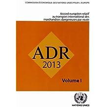 Accord Europeen Relatif au Transport International des Marchandises Dangereuses par Route (ADR): En Viueur le 1er Janvier 2013 (French Edition) by United Nations (2012-12-18)