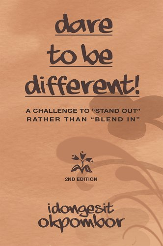"DARE TO BE DIFFERENT!: A challenge to ""stand out"" rather than ""blend in"" (English Edition)"
