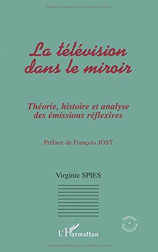 Télévision dans le miroir : théorie, histoire, et analyse des émissions rélexives