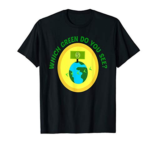 Which Green Do you See? Climate Change Save Planet Activist T-Shirt