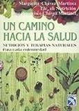 Un camino hacia la salud/ A Path to Health by Margarita Chavez Martinez (2006-08-18)