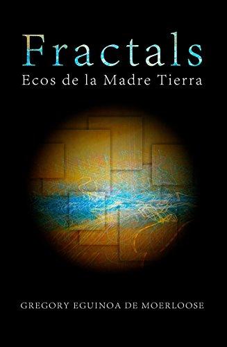 FRACTALS. ECOS DE LA MADRE TIERRA