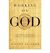 [ [ [ Working on God (2000)[ WORKING ON GOD (2000) ] By Gallagher, Winifred ( Author )Apr-18-2000 Paperback
