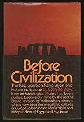 Before civilization: The radiocarbon revolution and prehistoric Europe by Colin Renfrew (1974-08-01)