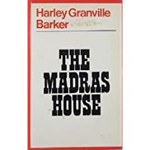 The Madras House (Theatre Classics) by Harley Granville-Barker (1977-07-21)
