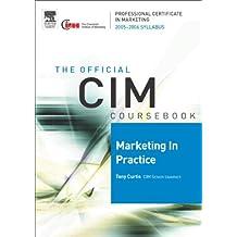 CIM Coursebook 05/06 Marketing in Practice