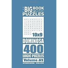 The Big Book of Logic Puzzles - Dominosa 400 Logic (Volume 62)