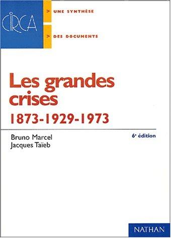 Les grandes crises : 1873-1929-1973 par Bruno Marcel