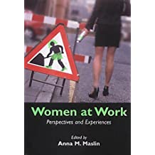 Women at Work: Perspectives and Experiences