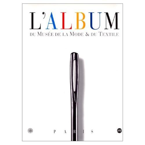 L'Album du Musée de la mode et du textile