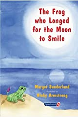 The Frog Who Longed for the Moon to Smile: A Story for Children Who Yearn for Someone They Love (Helping Children with Feelings): 2 Paperback