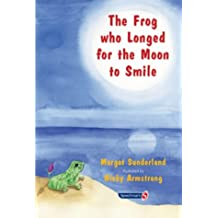 The Frog Who Longed for the Moon to Smile: A Story for Children Who Yearn for Someone They Love: 2 (Helping Children with Feelings)