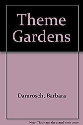 Theme Gardens by Barbara Damrosch (1983-03-02)