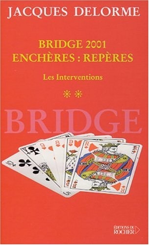 Bridge 2001, tome 2 : Enchères : Repères : Les interventions
