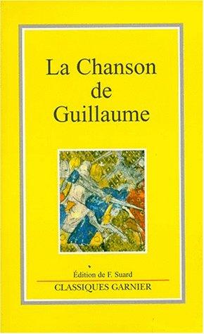 LA CHANSON DE GUILLAUME. Edition 1999