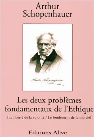Les Deux problèmes fondamentaux de l'éthique par Arthur Schopenhauer