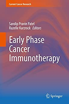 Early Phase Cancer Immunotherapy (current Cancer Research) por Sandip Pravin Patel epub