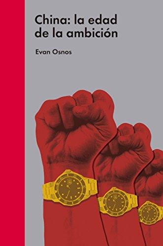 China: la edad de la ambición (Ensayo político) por Evan Osnos